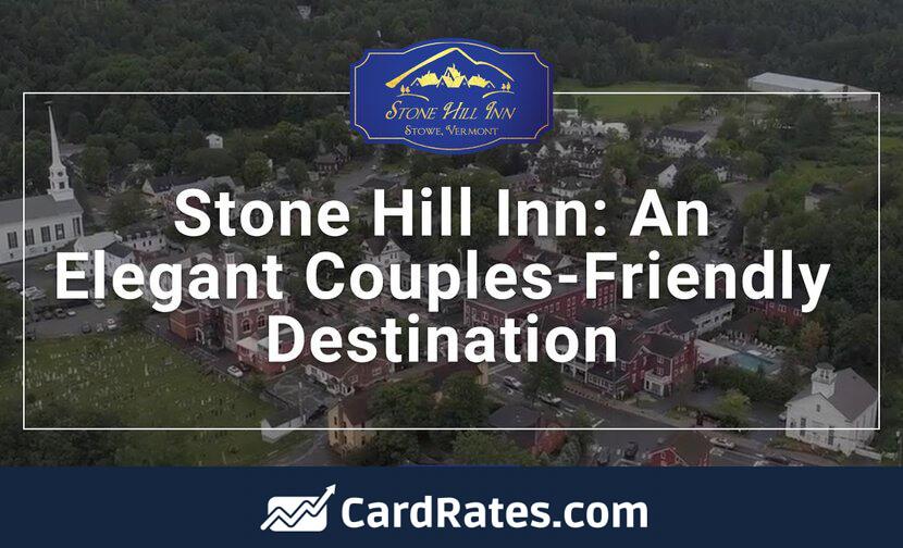 Stone Hill Inn a Featured Travel Destination by CardRates.com